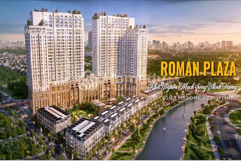Roman Plaza mặt đường Tố Hữu giá gốc CĐT, tặng ngay xe SH +CK 1,5%