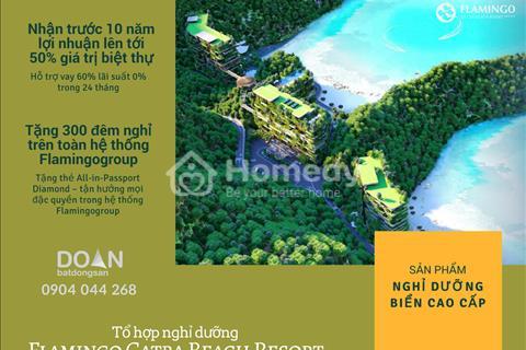 Đầu tư thảnh thơi, trọn đời thư thái với Flamingo Cát Bà Beach Resort