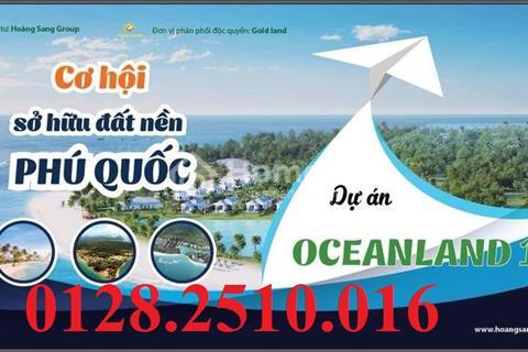 Dự án Ocean Land 10 ưu tiên khách đầu tư thân thiết lựa chọn vị trí cực đẹp, cực rẻ có ở Phú Quốc