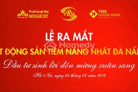 Đừng bỏ lỡ - Mở bán Monarchy B ngay bên sông Hàn tại Hà Nội chiết khấu đến 15% ngày 4/2/2018