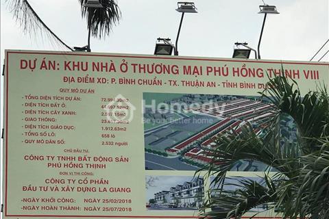 Dự án Phú Hồng Thịnh 8,ưu đãi cực sốc.nhanh tay để có giá tốt nhất.