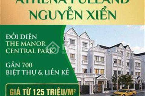 Tại sao liền kề nhà phố Athena Fulland Nguyễn Xiển lại sốt nhất thị trường phía Tây Hà Nội