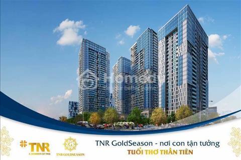 Chọn TNR GoldSeason - Chọn chốn an cư vàng cùng ngàn quà tặng