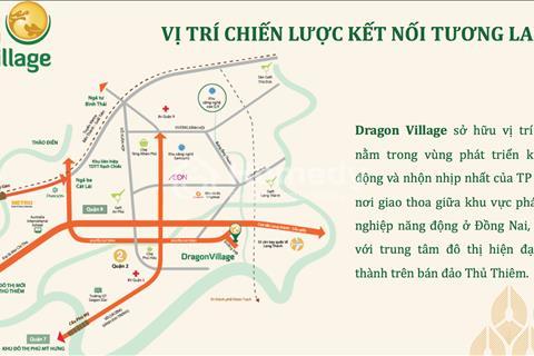 Mở bán giai đoạn 2-3 khu dân cư  cao cấp quy mô 21 ha tại Phú Hữu quận 9 Dragon Village
