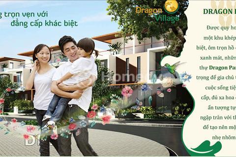 Mua ngay Phú Long Dragon Village đợt 3, căn đẹp, giá tốt