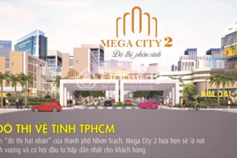 Mega City2- Đất nền nhà phố, biệt thự Nhơn Trạch giá gốc chủ đầu tư 6,5triệu/m2. CK 15-30 chỉ vàng