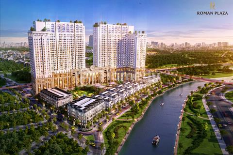 Roman Plaza chung cư cao cấp đáng sống nhất Hà Nội – Chỉ từ 1,9 tỷ/căn full nội thất – Vay lãi suất
