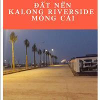 Bán đất nền Kalong Móng Cái, uy tín, sổ đỏ chính chủ, giá rẻ nhất thị trường
