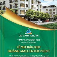 Sự kiện mở bán lớn nhất Hoàng Mai, dự án đất nền Hoàng Mai Center Point