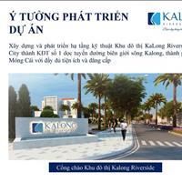 Kalong Riverside City là dự án đất nền đầu tiên của thành phố Móng Cái