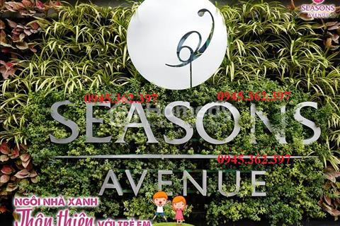 Chủ đầu tư bung hàng cắt lỗ Seasons Avenue lên đến 400tr/căn