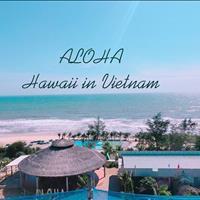 Dự án Aloha Phan Thiết - căn hộ nghỉ dưỡng sở hữu vĩnh viễn - giá chỉ từ 1,3 tỷ, 28 - 30 triệu/m2