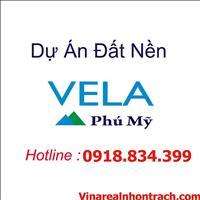 Mở bán đất nền Vela Phú Mỹ - Bà Rịa - sở hữu ngay vị trí cực đẹp