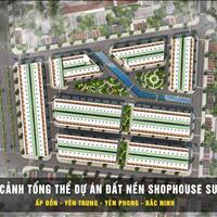 Đất nền dự án Shophouse Susan Yên Phong siêu hot