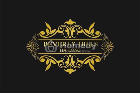 Beverly Hills Hạ Long - dự án vàng mang ngàn lợi nhuận