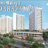 Bán căn hộ Scenic Valley 2, giá tốt thị trường