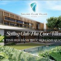 Sailing Club Villas Phu Quoc - phong cách đầu tư thể hiện đẳng cấp sống - nhận 10%/năm