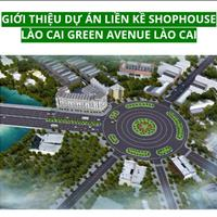 Laocai Green Avenue nhà phố kinh doanh bậc nhất Lào Cai