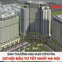 CĐT chính thức mở bán sàn thương mại IA20 Ciputra vị trí đẹp, giá chủ đầu tư chỉ từ 30 triệu/m2