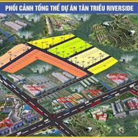 Dự án Tân Triều Riverside, đầu tư siêu lợi nhuận