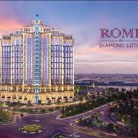 Căn hộ Rome Diamond Lotus giá gốc từ CĐT - Thanh toán 50% nhận nhà - Cọc liền tay lì xì ngay 120tr