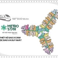 Dự án Metro Star, giỏ hàng nội bộ ưu tiên 1, giá 32 triệu/m2 thanh toán chậm 1%/tháng