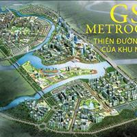 Nhận giữ chỗ nhà phố, Shophouse, biệt thự khu GS Metro City Hàn Quốc 349ha, mặt tiền Nguyễn Hữu Thọ