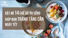 Bật mí 14 chế độ ăn uống giúp bạn tránh tăng cân ngày Tết