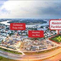 Bán căn hộ Masteri Parkland, Quận 2, giá tốt nhất từ chủ đầu tư