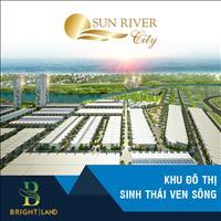 Khu đô thị số 4 - Sun River City mở bán 6 lô ngoại giao có sổ, giá rẻ thấp hơn thị trường 200 triệu