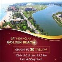 Mở bán đất nền Hội An Golden Beach cách biển 200m, liền kề sông Cổ Cò, cách phố cổ chưa đầy 1,5km