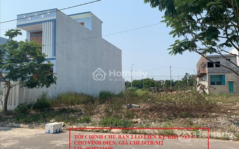 Bán 2 liền kề khu Phố Chợ Vĩnh Điện giá chỉ 16 triệu/m2, ngang 13m dài 25m