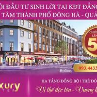 Luxury Center Đông Hà - nơi thu hút giới đầu tư bất động sản, đã có sổ hồng từng nền