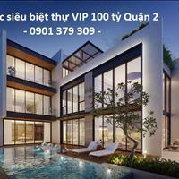 Bán siêu biệt thự VIP 100 tỷ ở vị trí Kim Cương quận 2, dành cho quý chủ nhân đẳng cấp