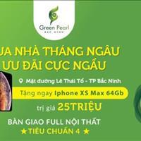 Chỉ còn 5 suất tặng Iphone 25 triệu cho khách hàng Green Pearl Bắc Ninh mua hàng tháng 8