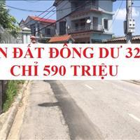 Bán đất Đông Dư - xóm 6 diện tích 32m2 giá chỉ 590 triệu