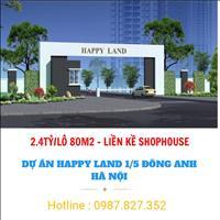 Dự án đất nền Happy Land Đông Anh Hà Nội - Khu Thương mại Dịch vụ và Nhà ở 1/5 - Đã có sổ đỏ