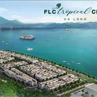 Chỉ còn 5 suất ưu đãi lớn tại chung cư FLC Tropical Hạ Long, nhanh tay nhận ngay ưu đãi