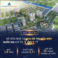 Chỉ 1,052 tỷ sở hữu ngay nhà mặt tiền tại khu đô thị kiểu mẫu Quốc gia - An Cựu City