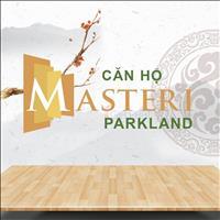 Nhận giữ chỗ dự án mới Masteri Parkland, mở bán đợt 1, mặt tiền Xa lộ Hà Nội