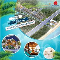 42 nền biệt thự biển - Tropical Ocean Villa & Resort, pháp lý hoàn thiện, sổ riêng, giá từ 15tr/m2