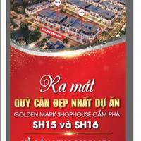 Mở bán giai đoạn 3 quỹ căn đẹp nhất dự án Golden Mark Shophouse Cẩm Phả