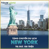 Tặng chuyến Du lịch New York 150tr, chiết khấu ngay 5% cho khách đặt mua Novaworld Phan Thiết