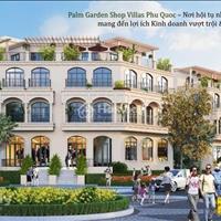 Ra mắt Shop Villas sở hữu lâu dài ngay trung tâm Phú Quốc - Palm Garden Shop Villas - CK tới 8%