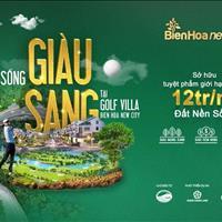 Biệt thự Biên Hòa New City - Biệt thự ven sông thành phố Biên Hòa liền kề sân bay Quốc tế 12tr/m2