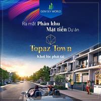 siêu phẩm Gem Sky World Long Thành chính thức mở bán phân khu Topaz Town - NH hổ trợ 75%