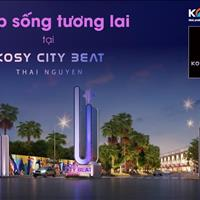 Kosy City Beat Thái Nguyên - nơi giá trị sống thăng hoa