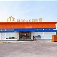 Mega City 2 mặt tiền 25C kết nối sân bay, Trung tâm Nhơn Trạch, có tất cả vị trí đẹp giá hợp lý