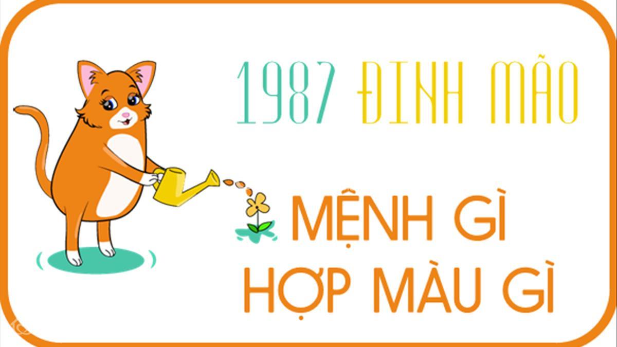 sinh nam 1987 menh gi, hop mau nao, huong nao