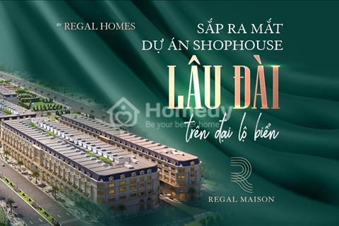 Shophouse Regal Maison - Lâu đài trên đại lộ biển Phú Yên